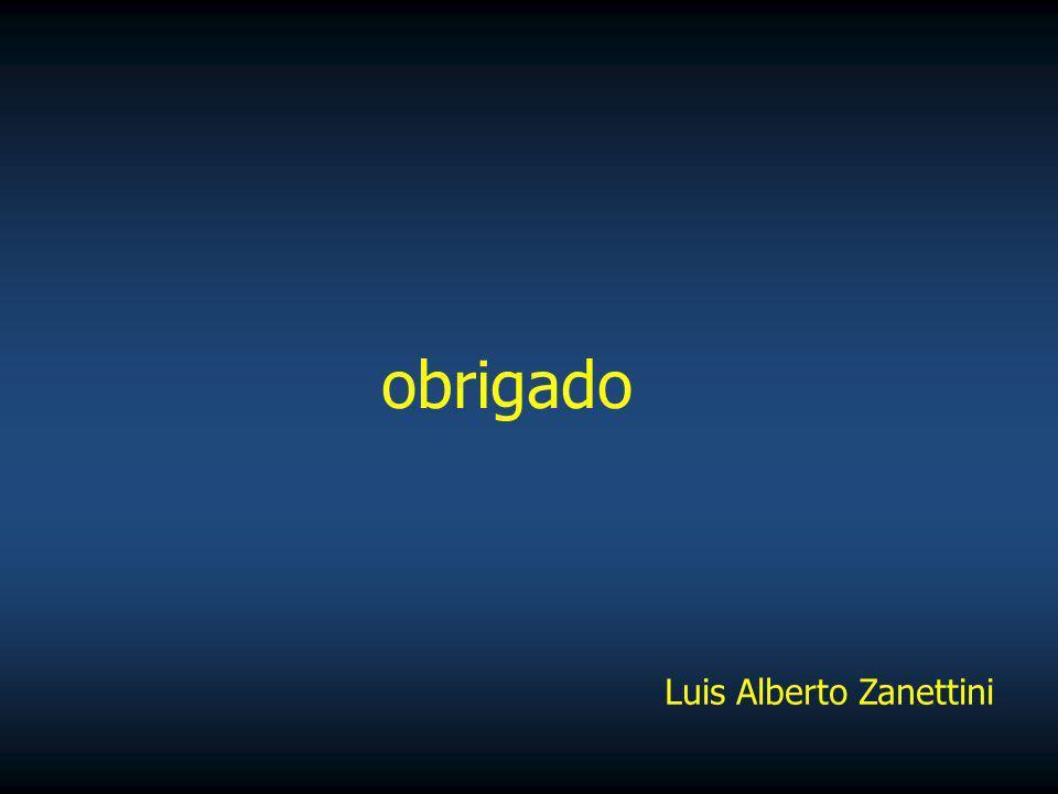 obrigado Luis Alberto Zanettini