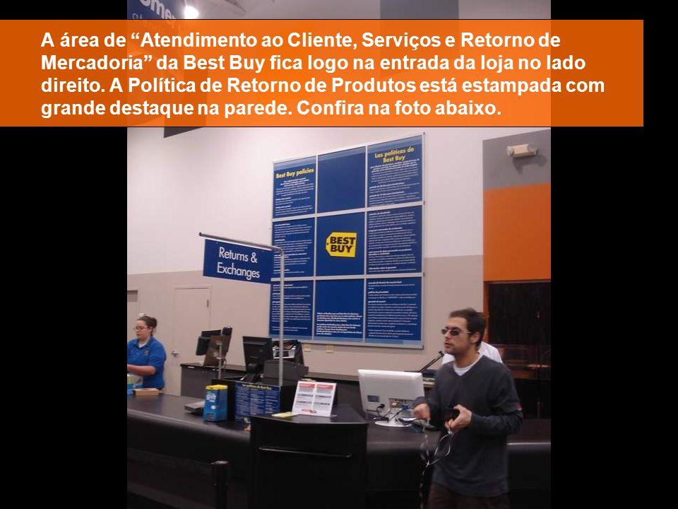 A área de Atendimento ao Cliente, Serviços e Retorno de Mercadoria da Best Buy fica logo na entrada da loja no lado direito. A Política de Retorno de