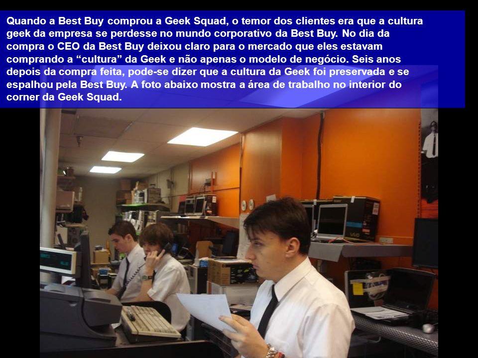 Quando a Best Buy comprou a Geek Squad, o temor dos clientes era que a cultura geek da empresa se perdesse no mundo corporativo da Best Buy. No dia da
