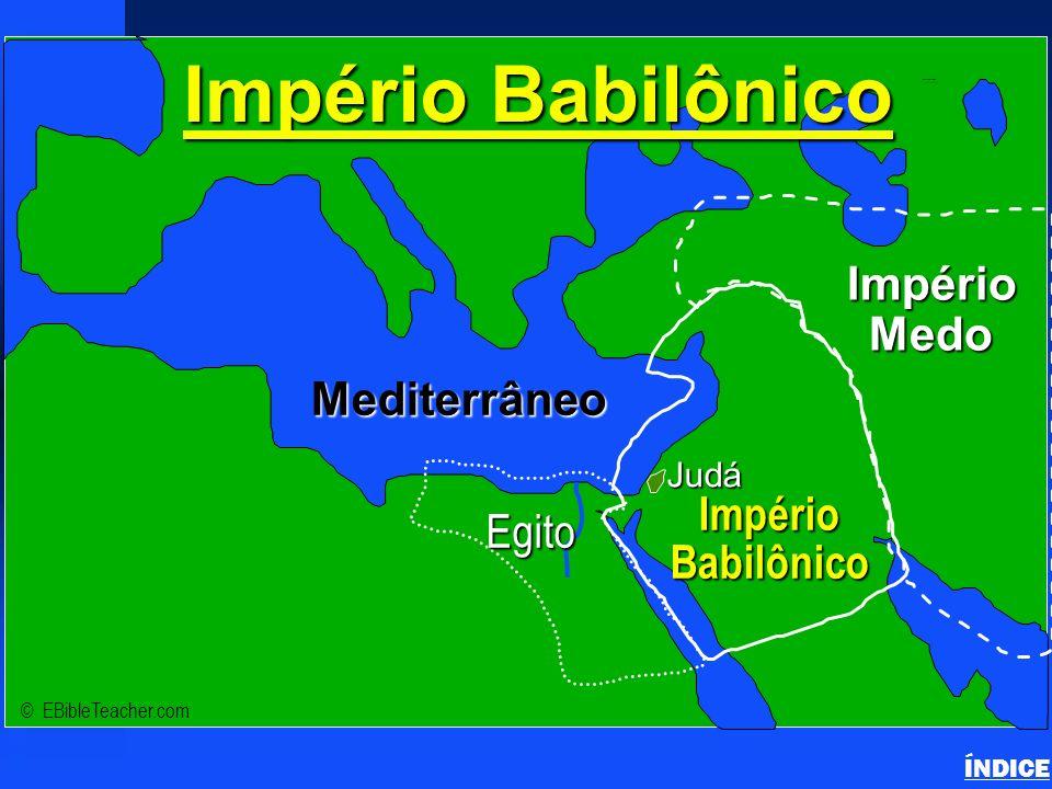 Persian Empire ÍNDICE © EBibleTeacher.com Império Persa ImpérioPersa Judá Egito Mediterrâneo