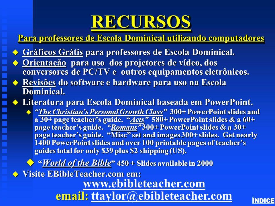 Sobre o Autor n Terry Taylor é o webmaster de EBibleTeacher.com um site da web de recursos para professores que usam o computador na Escola Dominical.