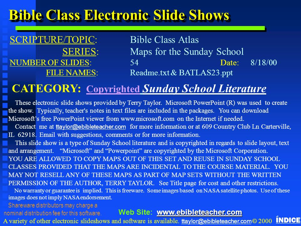 Bible Class Electronic Slide Shows SCRIPTURE/TOPIC: Bible Class Atlas SERIES:Maps for the Sunday School NUMBER OF SLIDES: 54Date:8/18/00 FILE NAMES: R