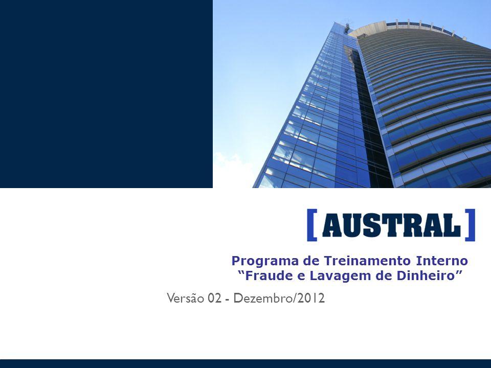 Programa de Treinamento Interno Fraude e Lavagem de Dinheiro Versão 02 - Dezembro/2012
