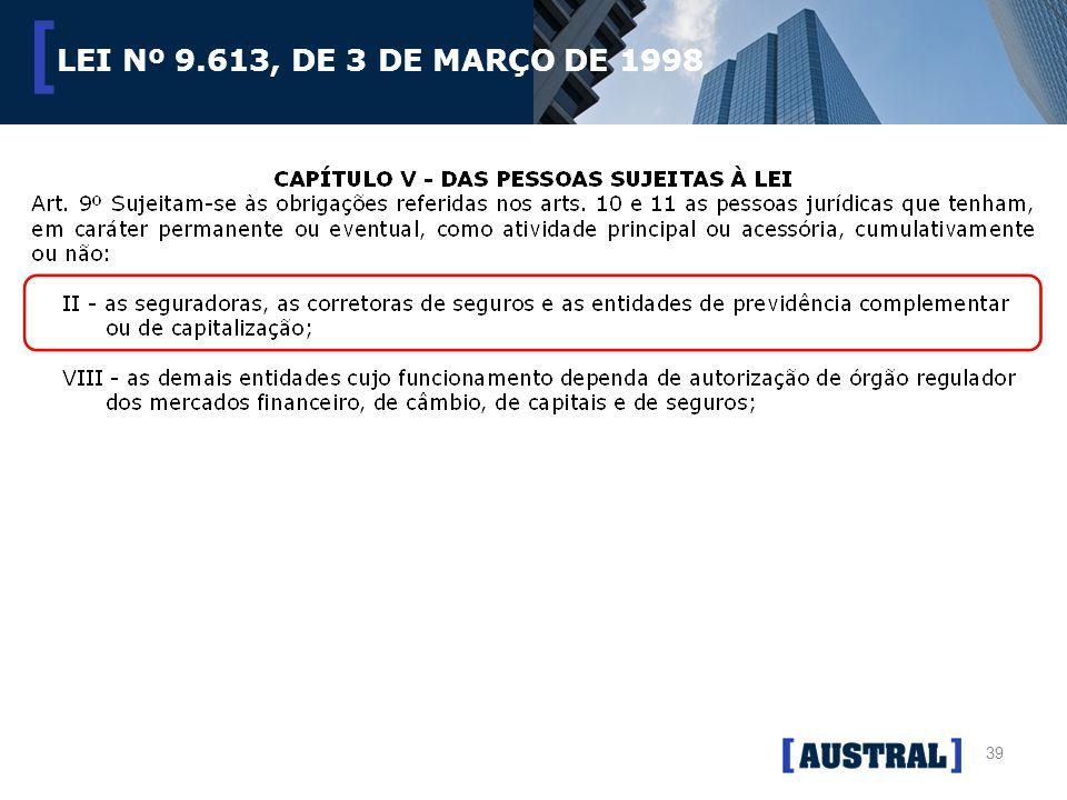 39 [ LEI Nº 9.613, DE 3 DE MARÇO DE 1998