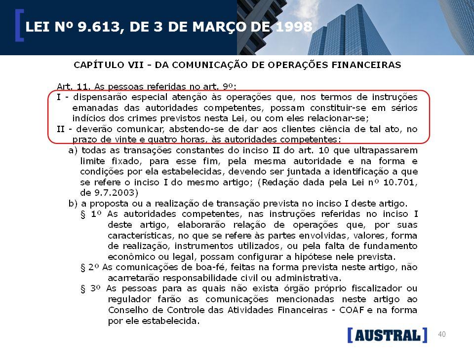 40 [ LEI Nº 9.613, DE 3 DE MARÇO DE 1998