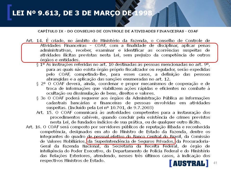41 [ LEI Nº 9.613, DE 3 DE MARÇO DE 1998