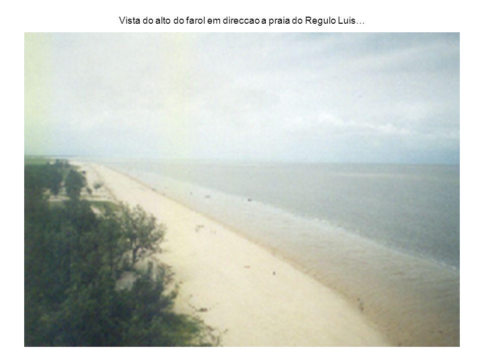 Vista do alto do farol em direccao a praia do Regulo Luis…