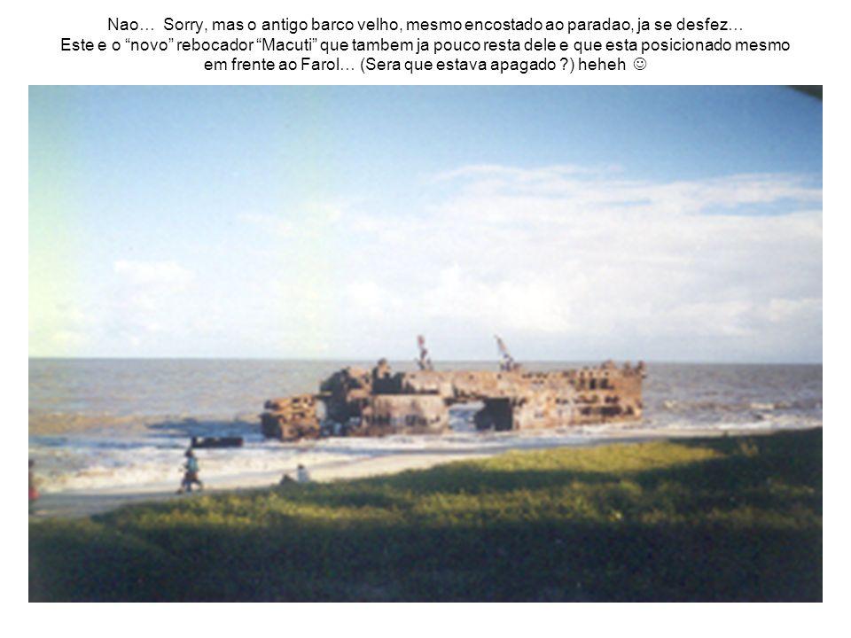 Nao… Sorry, mas o antigo barco velho, mesmo encostado ao paradao, ja se desfez… Este e o novo rebocador Macuti que tambem ja pouco resta dele e que es