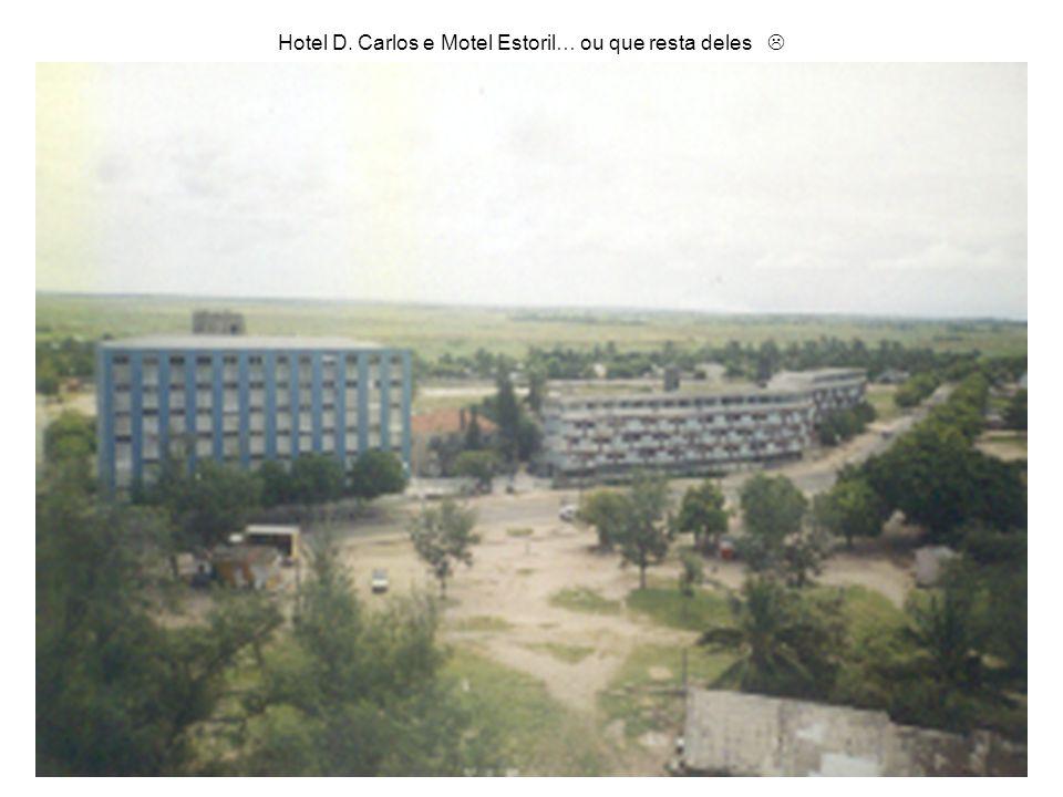 Hotel D. Carlos e Motel Estoril… ou que resta deles