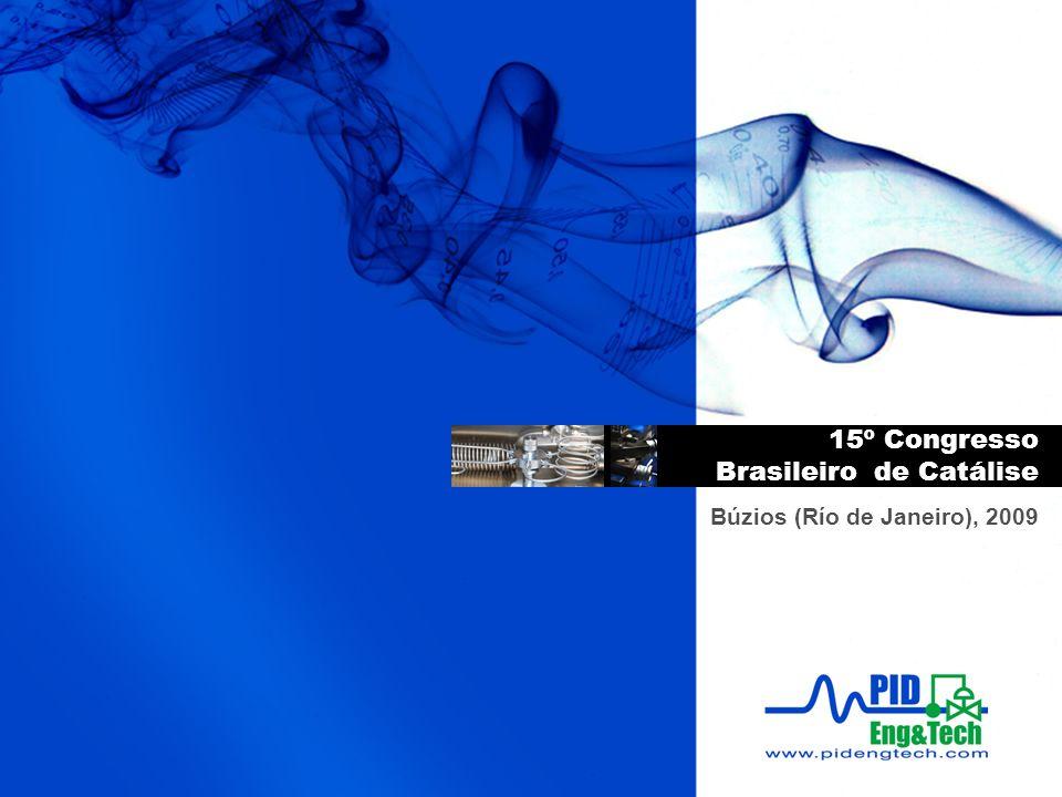 Búzios (RJ) The 15º Congresso Brasileiro de Catályse was held in 2009 at Búzios (Río de Janeiro, Brasil).