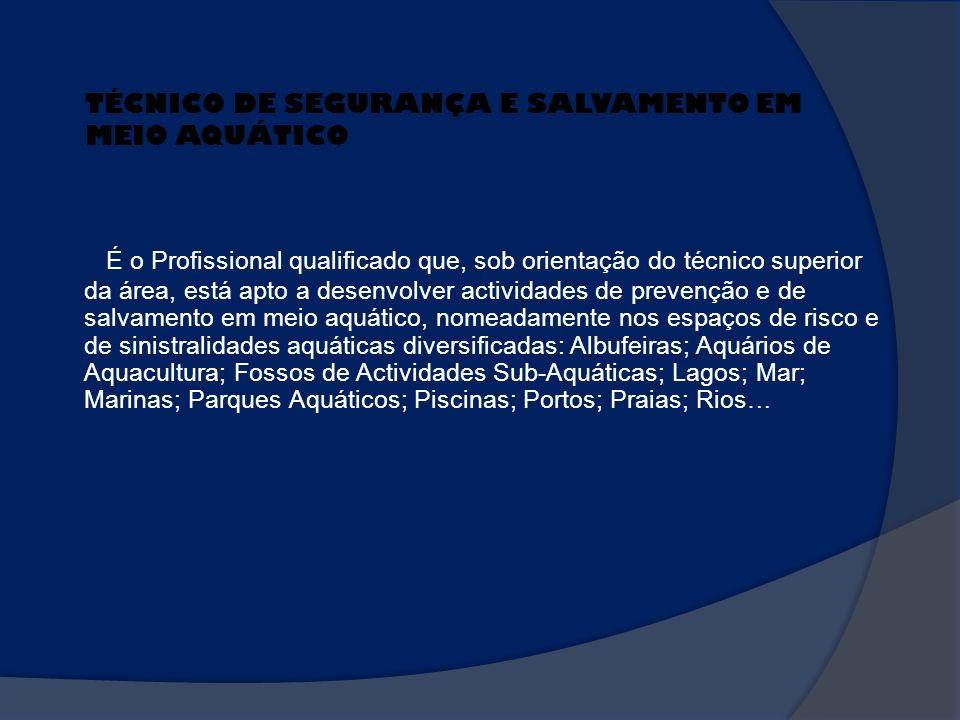 É o Profissional qualificado que, sob orientação do técnico superior da área, está apto a desenvolver actividades de prevenção e de salvamento em meio