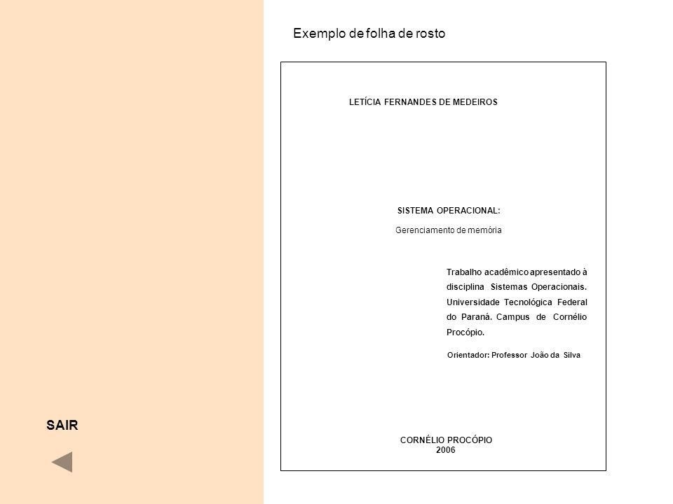 LETÍCIA FERNANDES DE MEDEIROS SISTEMA OPERACIONAL: Gerenciamento de memória CORNÉLIO PROCÓPIO 2006 Exemplo de folha de rosto Trabalho acadêmico aprese