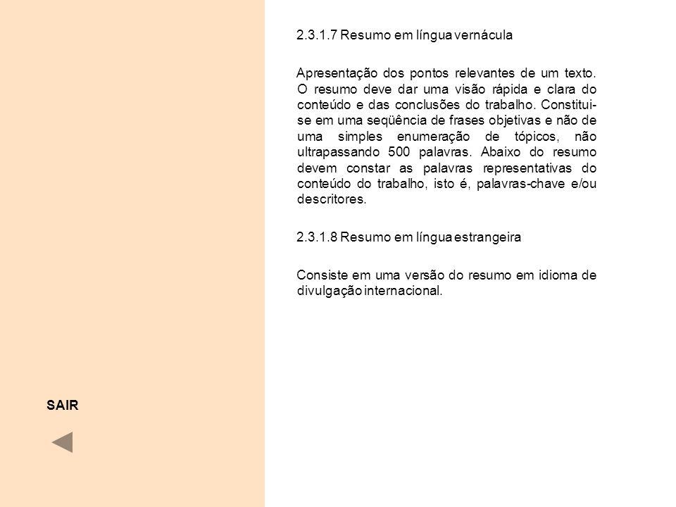 2.3.1.7 Resumo em língua vernácula Apresentação dos pontos relevantes de um texto. O resumo deve dar uma visão rápida e clara do conteúdo e das conclu