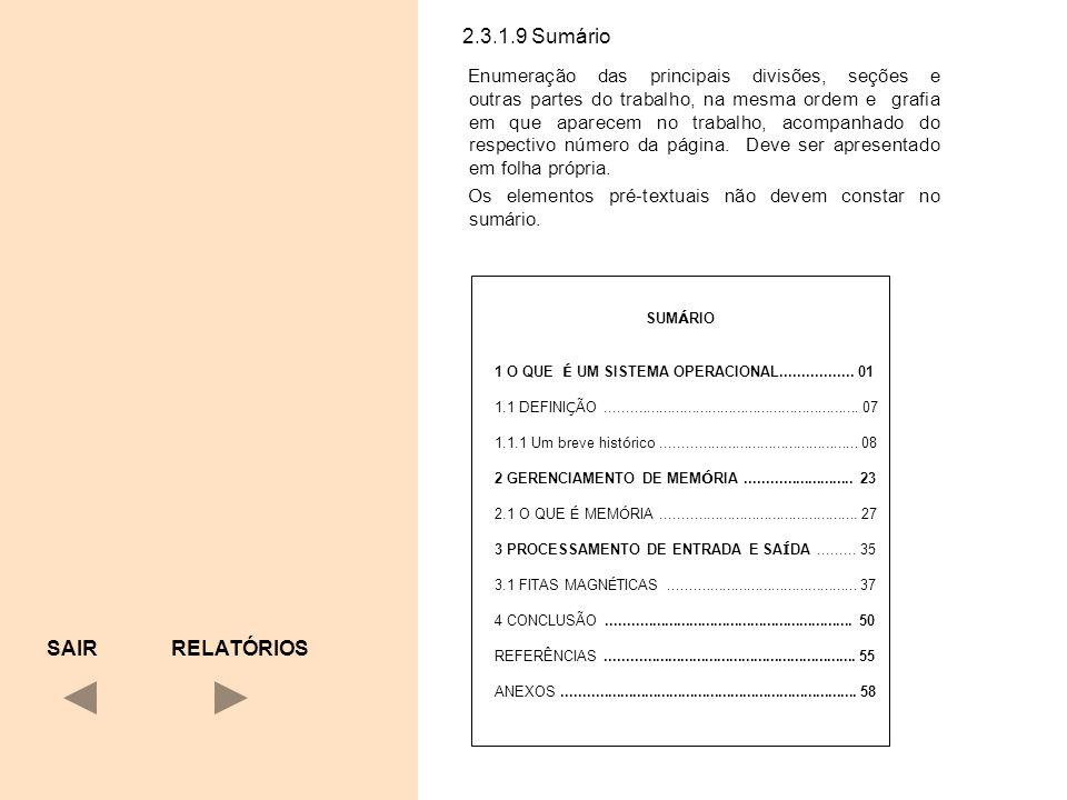 2.3.1.9 Sumário Enumeração das principais divisões, seções e outras partes do trabalho, na mesma ordem e grafia em que aparecem no trabalho, acompanha
