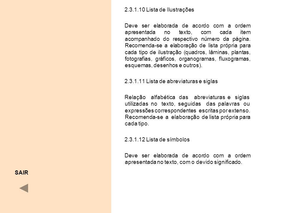 2.3.1.10 Lista de Ilustrações Deve ser elaborada de acordo com a ordem apresentada no texto, com cada item acompanhado do respectivo número da página.