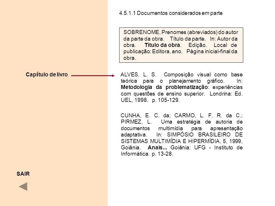 4.5.1.1 Documentos considerados em parte ALVES, L. S. Composição visual como base teórica para o planejamento gráfico. In: Metodologia da problematiza