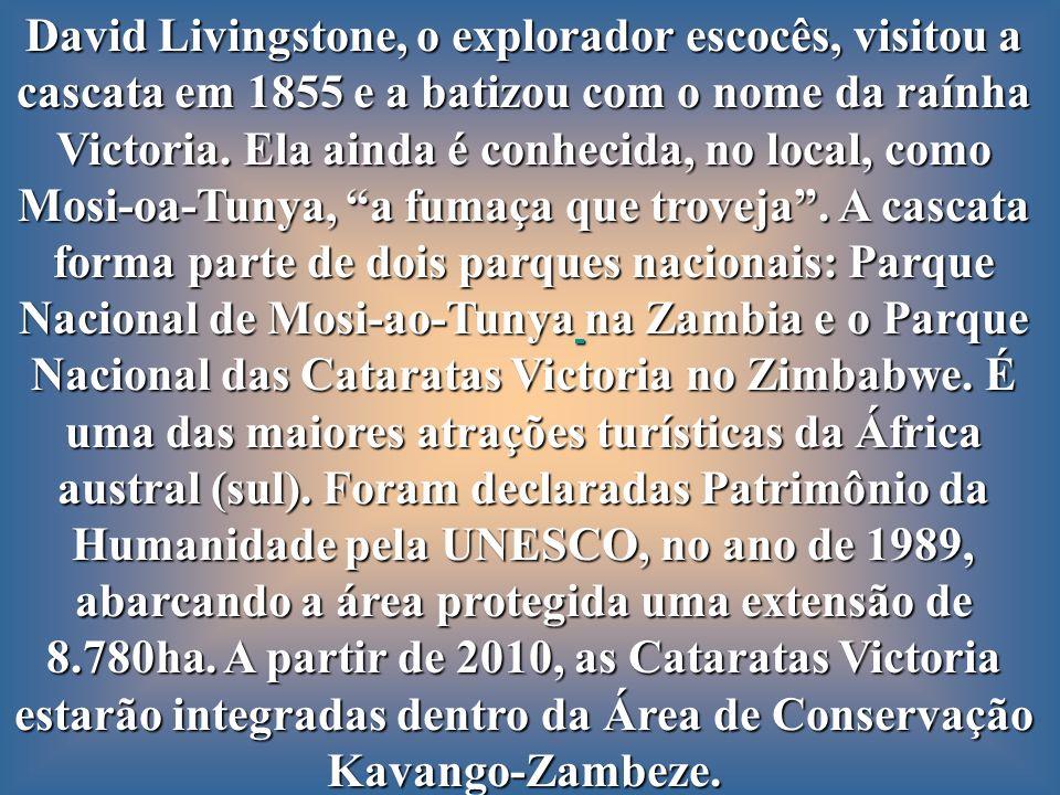 David Livingstone, o explorador escocês, visitou a cascata em 1855 e a batizou com o nome da raínha Victoria.