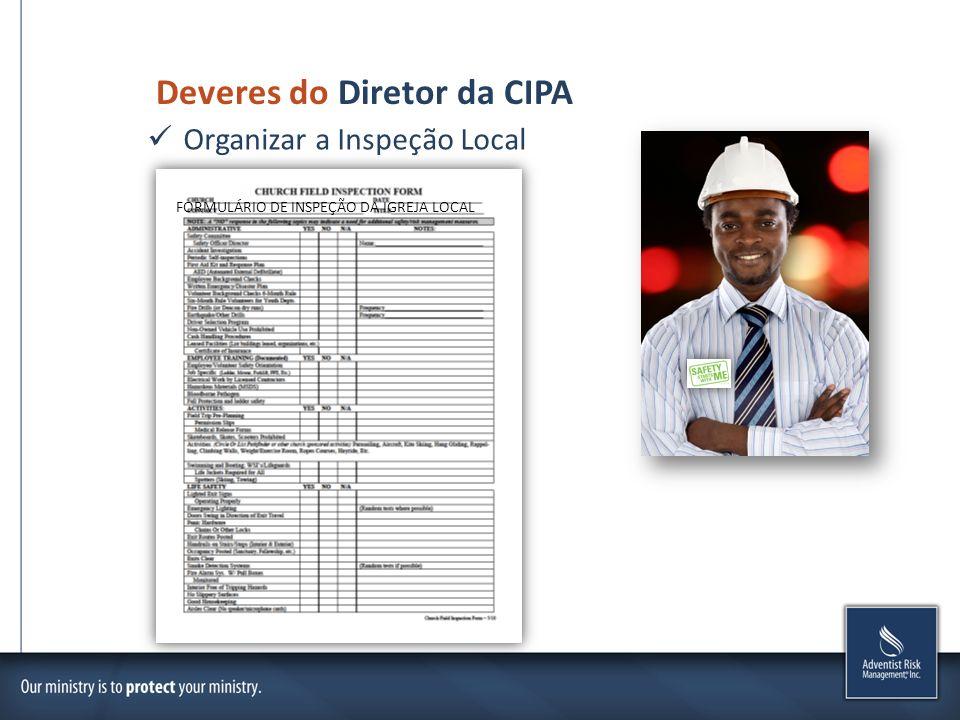 Deveres do Diretor da CIPA Organizar a Inspeção Local FORMULÁRIO DE INSPEÇÃO DA IGREJA LOCAL