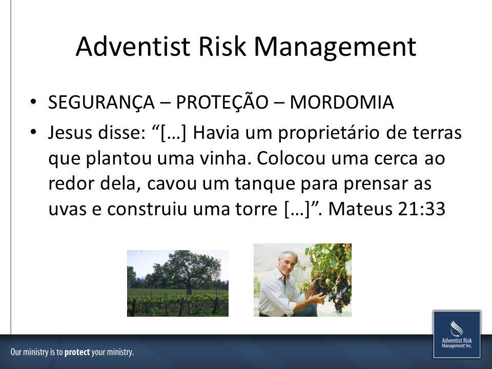 Adventist Risk Management SEGURANÇA – PROTEÇÃO – MORDOMIA Jesus disse: […] Havia um proprietário de terras que plantou uma vinha. Colocou uma cerca ao