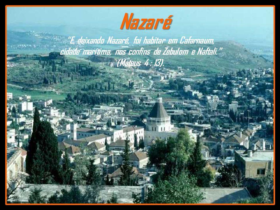 E, deixando Nazaré, foi habitar em Cafarnaum, cidade marítima, nos confins de Zebulom e Naftali.
