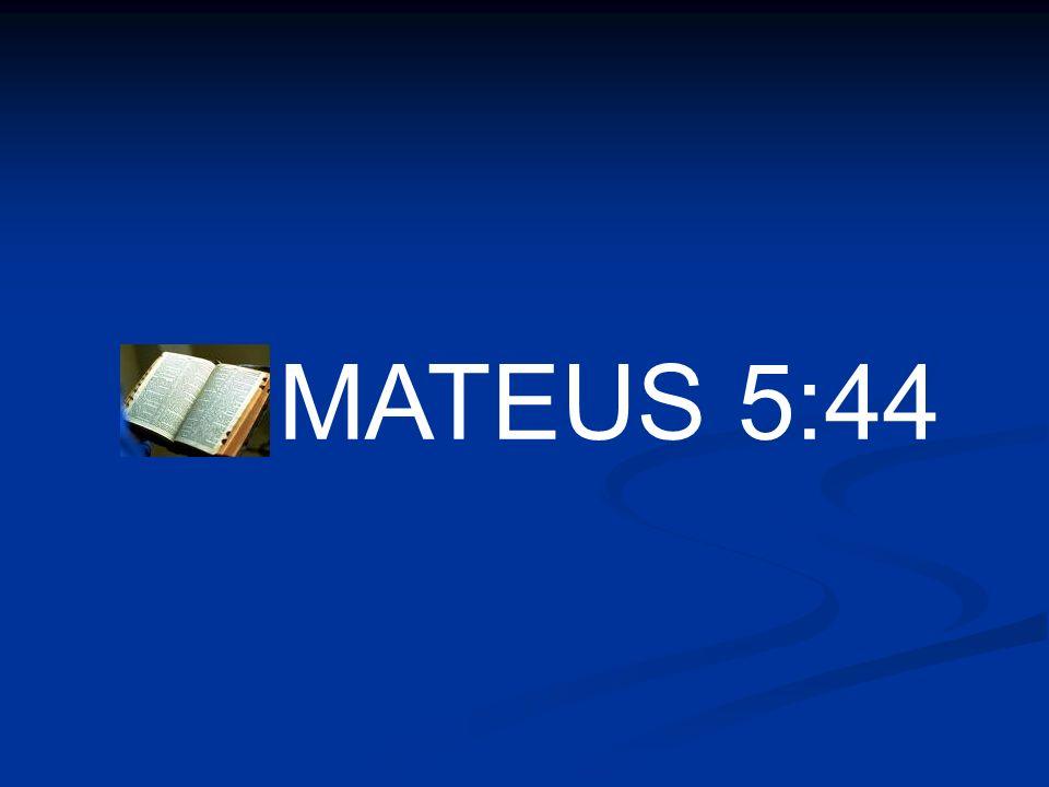 MATEUS 5:44