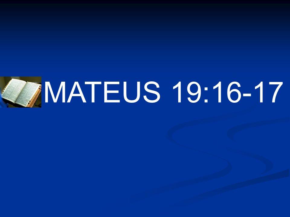 MATEUS 19:16-17