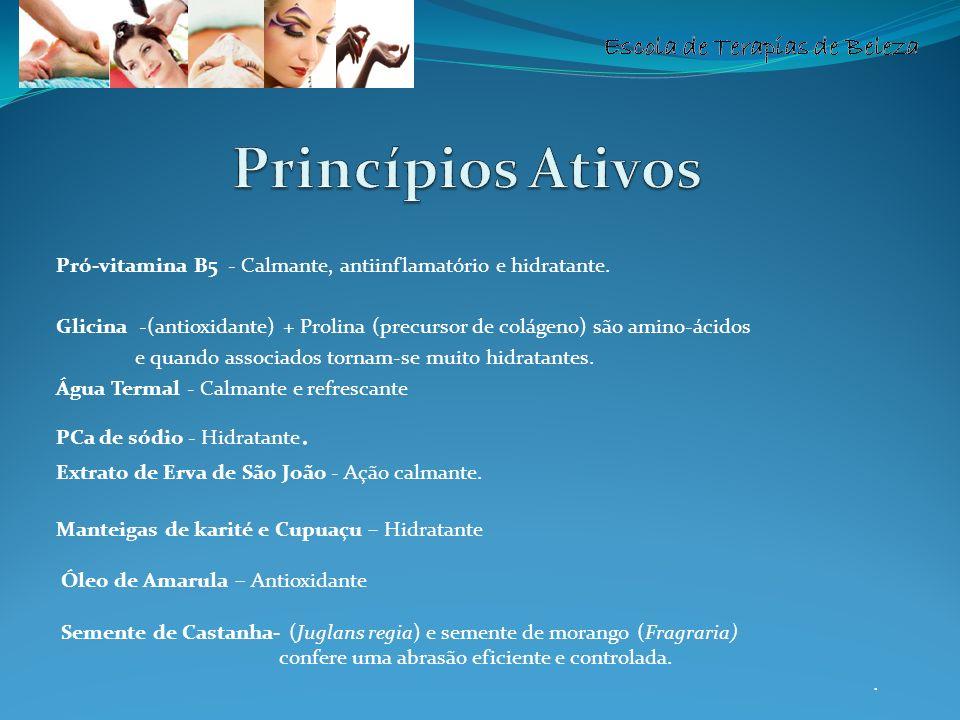 Escola de Terapias de Beleza Pró-vitamina B5 - Calmante, antiinflamatório e hidratante. Glicina -(antioxidante) + Prolina (precursor de colágeno) são