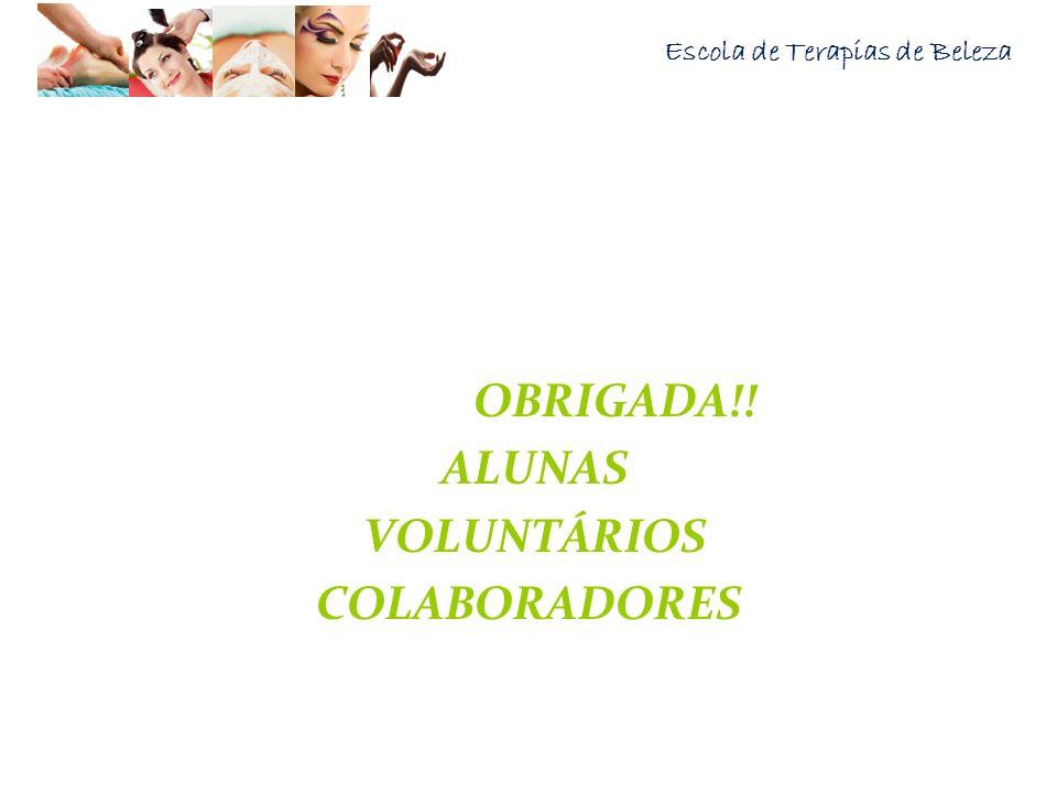 Escola de Terapias de Beleza OBRIGADA!! ALUNAS VOLUNTÁRIOS COLABORADORES