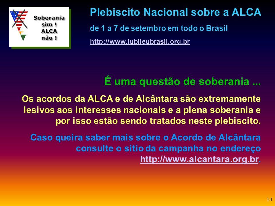 13 E tem mais ! A receita apurada com a utilização de Alcântara não poderá ser investida em pesquisa espacial brasileira em busca de sua independência