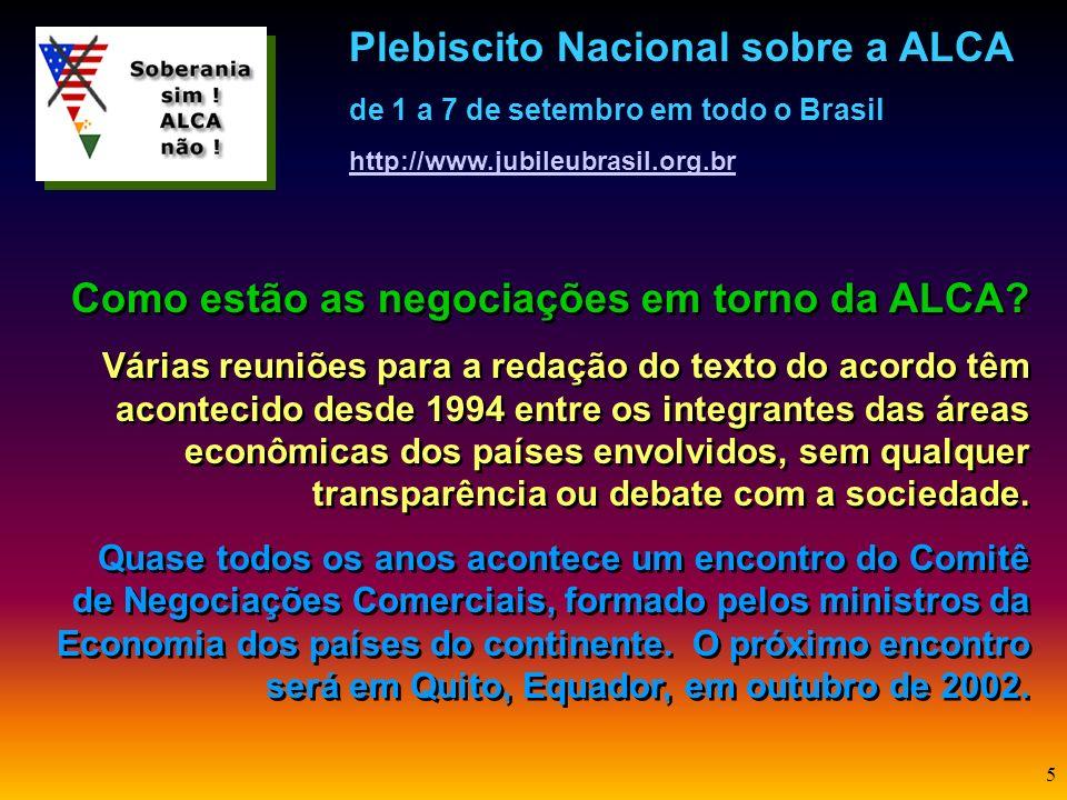 4 Quem são os maiores interessados na ALCA? Os Estados Unidos são os patrocinadores da idéia e quem, até agora, têm ditado as regras do acordo. O país