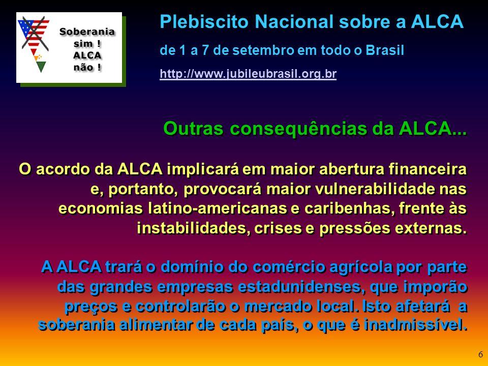 5 Como estão as negociações em torno da ALCA? Várias reuniões para a redação do texto do acordo têm acontecido desde 1994 entre os integrantes das áre