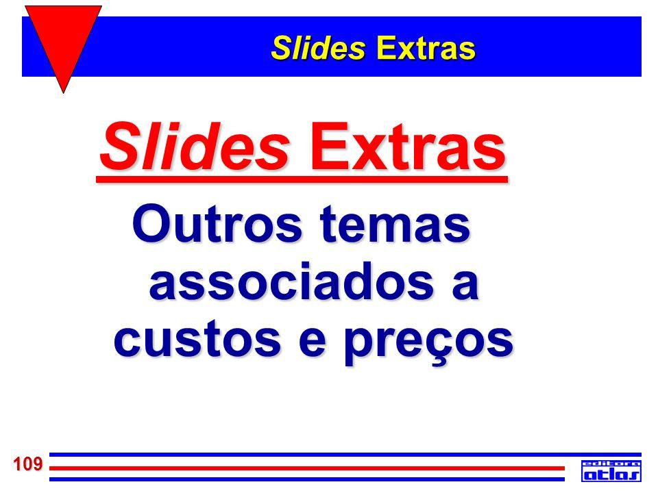 109 Slides Extras Outros temas associados a custos e preços