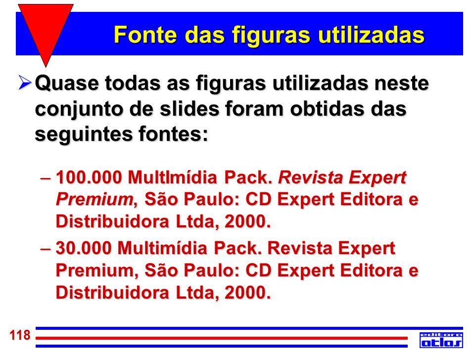 118 Fonte das figuras utilizadas Quase todas as figuras utilizadas neste conjunto de slides foram obtidas das seguintes fontes: Quase todas as figuras