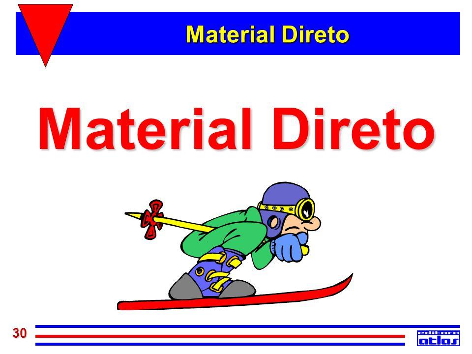 30 Material Direto