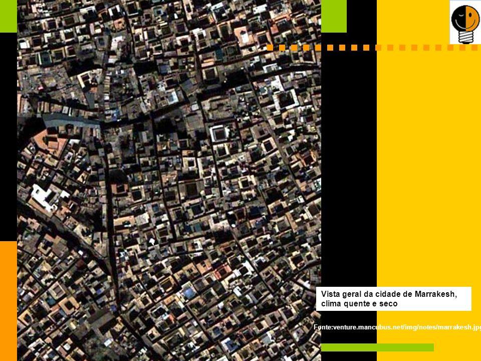 Vista geral da cidade de Marrakesh, clima quente e seco Fonte:venture.mancubus.net/img/notes/marrakesh.jpg