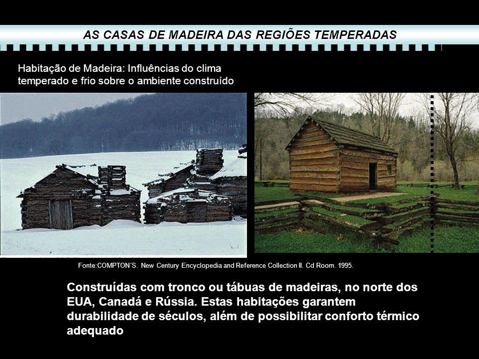 Habitação de Madeira: Influências do clima temperado e frio sobre o ambiente construído Construídas com tronco ou tábuas de madeiras, no norte dos EUA