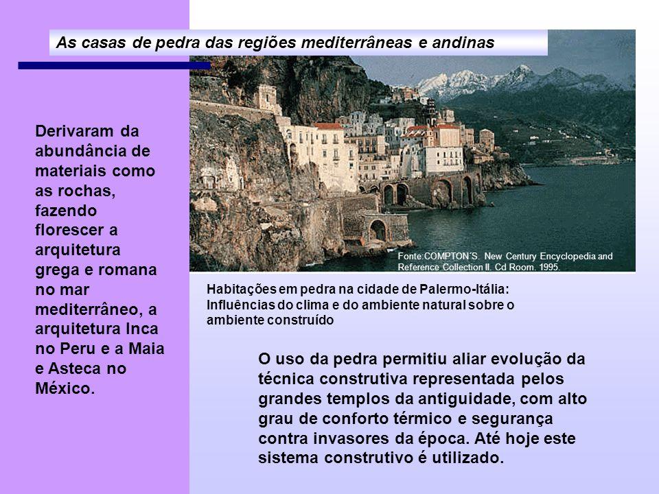 Habitações em pedra na cidade de Palermo-Itália: Influências do clima e do ambiente natural sobre o ambiente construído O uso da pedra permitiu aliar