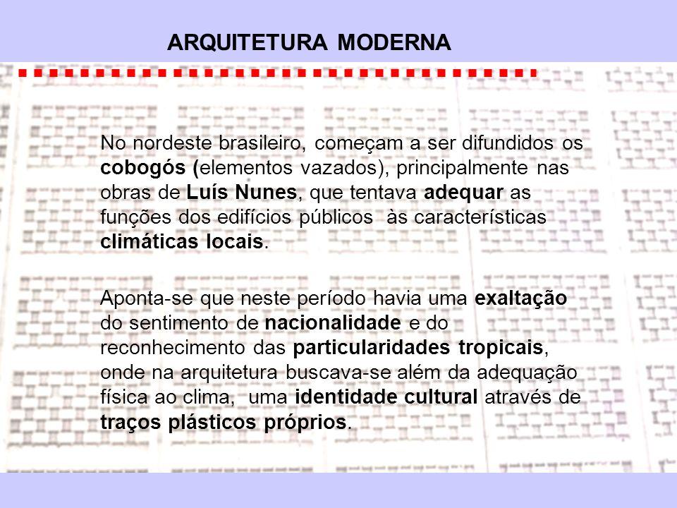No nordeste brasileiro, começam a ser difundidos os cobogós (elementos vazados), principalmente nas obras de Luís Nunes, que tentava adequar as funçõe