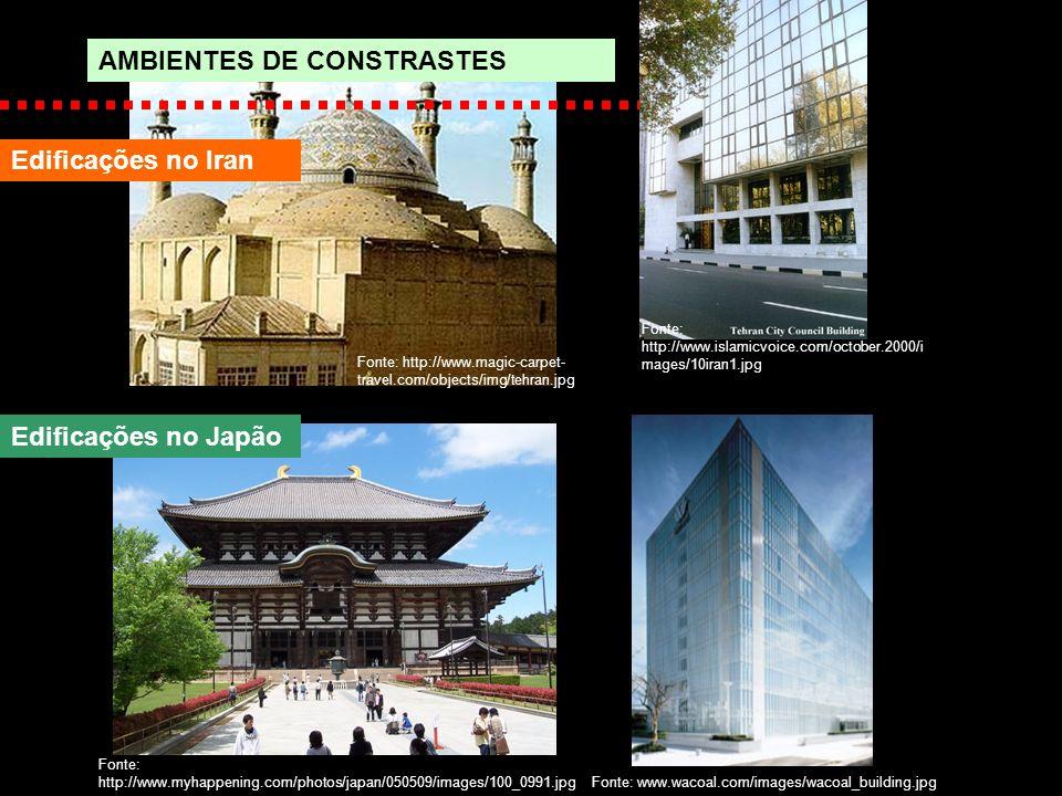 AMBIENTES DE CONSTRASTES Edificações no Iran Fonte: http://www.myhappening.com/photos/japan/050509/images/100_0991.jpg Fonte: www.wacoal.com/images/wa