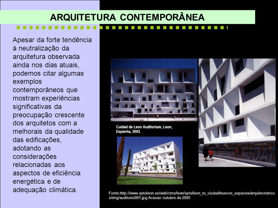 ARQUITETURA CONTEMPORÂNEA Apesar da forte tendência à neutralização da arquitetura observada ainda nos dias atuais, podemos citar algumas exemplos con