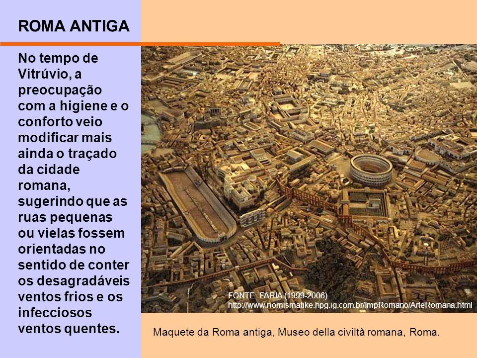 No tempo de Vitrúvio, a preocupação com a higiene e o conforto veio modificar mais ainda o traçado da cidade romana, sugerindo que as ruas pequenas ou