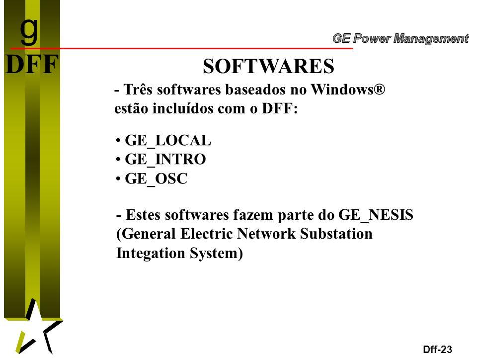 23 Dff-23 DFF SOFTWARES - Três softwares baseados no Windows® estão incluídos com o DFF: GE_LOCAL GE_INTRO GE_OSC - Estes softwares fazem parte do GE_