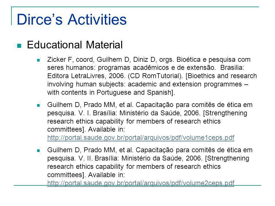 Dirces Activities Educational Material Zicker F, coord, Guilhem D, Diniz D, orgs. Bioética e pesquisa com seres humanos: programas acadêmicos e de ext