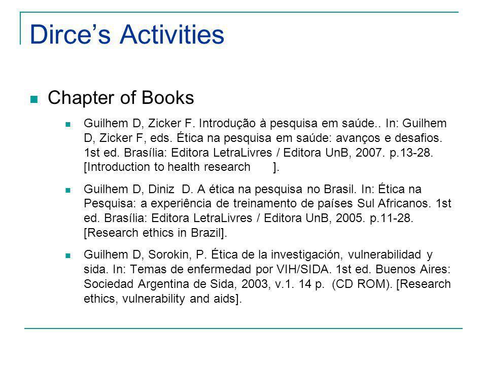 Dirces Activities Chapter of Books Guilhem D, Zicker F. Introdução à pesquisa em saúde.. In: Guilhem D, Zicker F, eds. Ética na pesquisa em saúde: ava