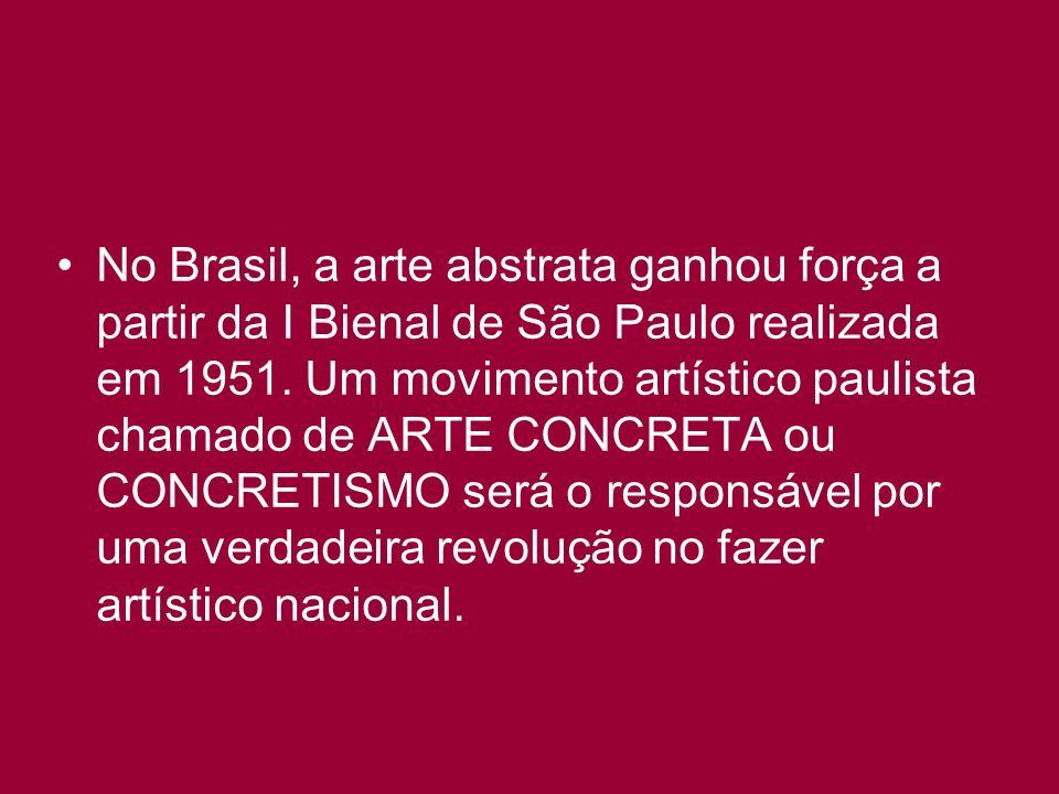 No Brasil, a arte abstrata ganhou força a partir da I Bienal de São Paulo realizada em 1951. Um movimento artístico paulista chamado de ARTE CONCRETA