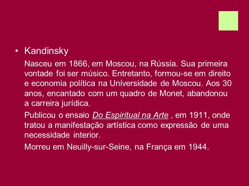 Kandinsky Nasceu em 1866, em Moscou, na Rússia. Sua primeira vontade foi ser músico. Entretanto, formou-se em direito e economia política na Universid
