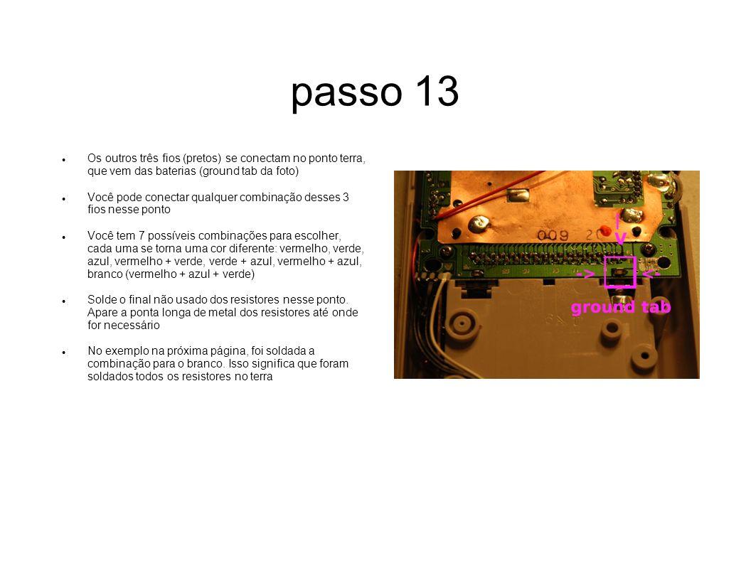 passo 13 Os outros três fios (pretos) se conectam no ponto terra, que vem das baterias (ground tab da foto) Você pode conectar qualquer combinação des
