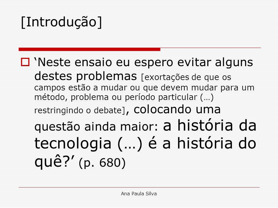 Ana Paula Silva [Introdução] Neste ensaio eu espero evitar alguns destes problemas [exortações de que os campos estão a mudar ou que devem mudar para