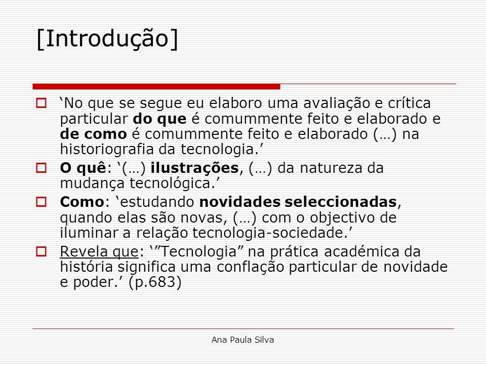 Ana Paula Silva [Introdução] No que se segue eu elaboro uma avaliação e crítica particular do que é comummente feito e elaborado e de como é comumment