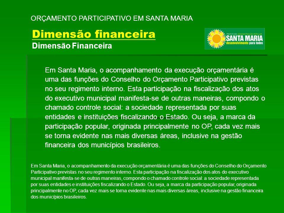 ORÇAMENTO PARTICIPATIVO EM SANTA MARIA Em Santa Maria, o acompanhamento da execução orçamentária é uma das funções do Conselho do Orçamento Participat